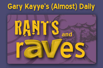 Gary Kayye's Rants and rAVes