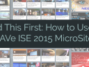 Read This First: How to Use the rAVe ISE 2015 MicroSite