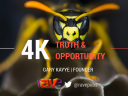 4K Truth and Opportunities