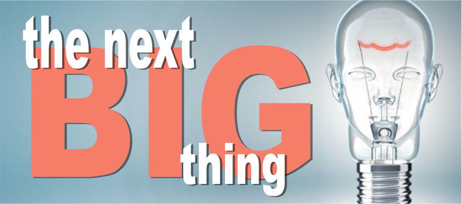 The-Next-Big-Thing.png