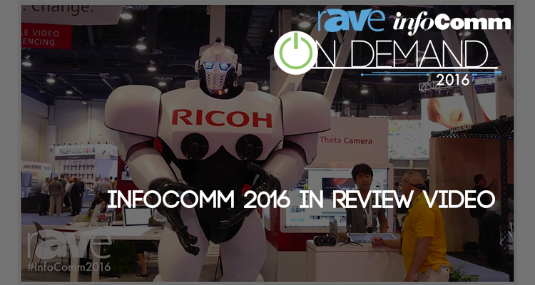 Our InfoComm 2016 Wrap-Up Video Launches
