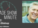 The Trade Show Minute — Episode 100: Robert Bishop of Miravue Explains AV over IP
