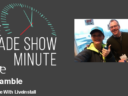 The Trade Show Minute — Episode 103: Kris Gamble With Liveinstall