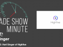The Trade Show Minute — Episode 263: Hart Singer of Highfive