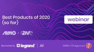 Webinar | Gary Kayye's Best New Products and Tech of 2020 (so far)