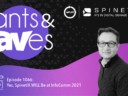 Rants & rAVes — Episode 1066: Yes, SpinetiX WILL Be at InfoComm 2021